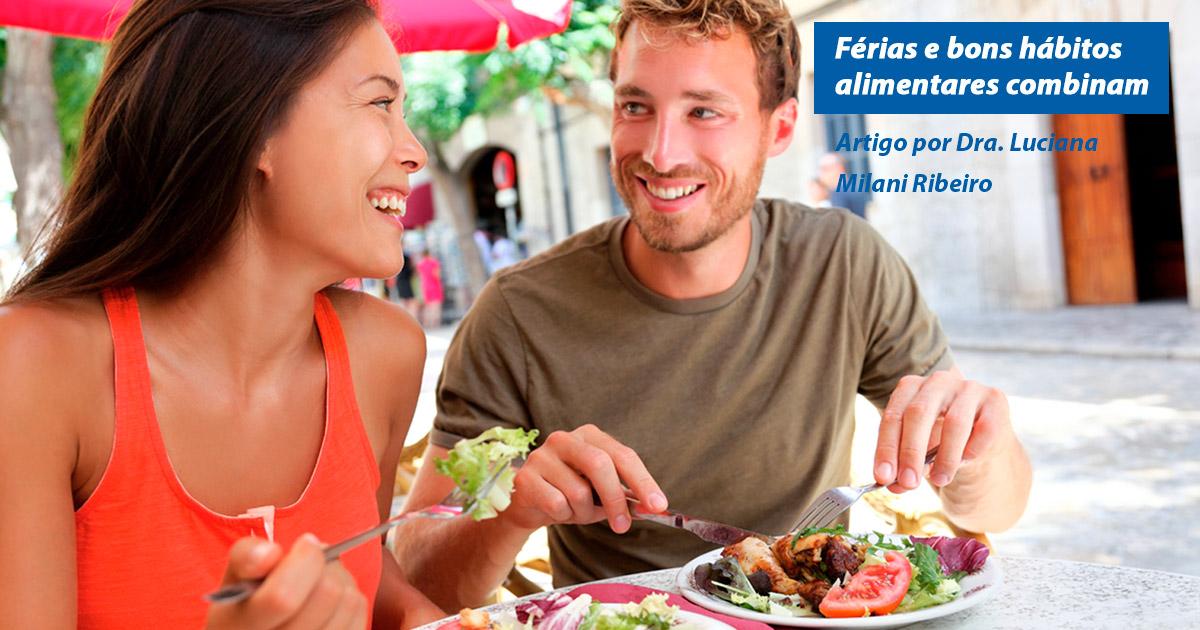 Férias e bons hábitos alimentares combinam sim