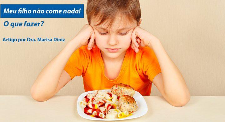 Meu filho não come nada! o que fazer?