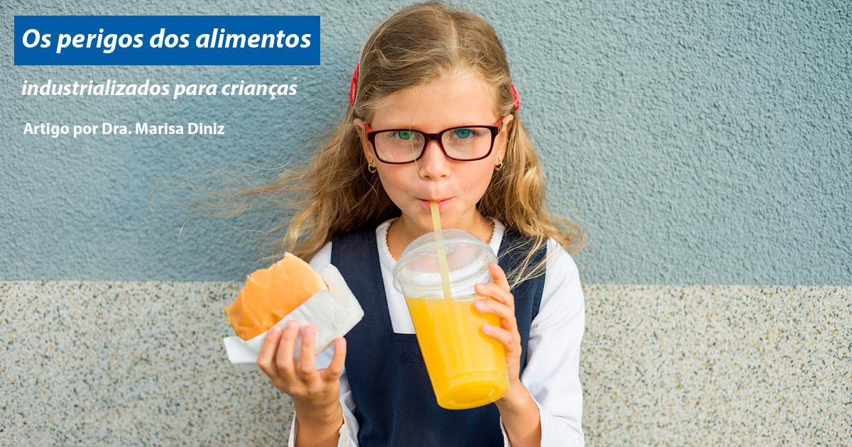 Os perigos dos alimentos industrializados para crianças