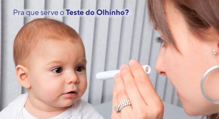 Pra que serve o teste do olhinho?