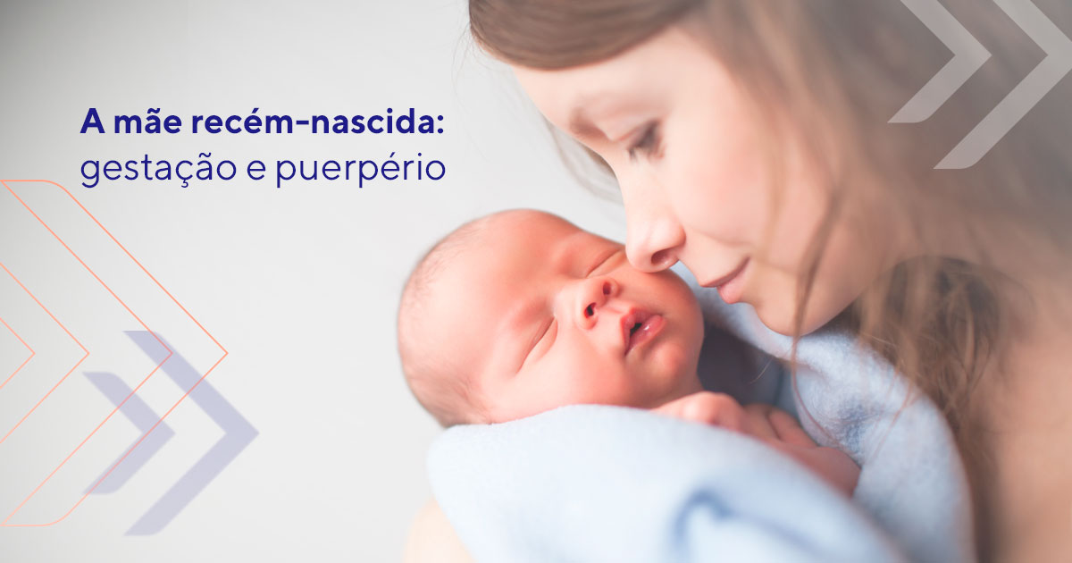 A mãe recém-nascida: gestação e o puerpério