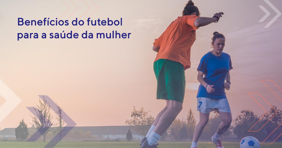Benefícios do futebol para a saúde da mulher