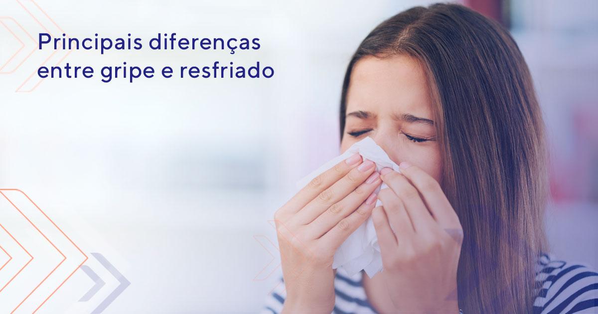 Gripe e resfriado: quais são as diferenças?