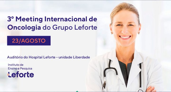 Evento internacional traz ao Brasil grandes especialistas na área oncológica
