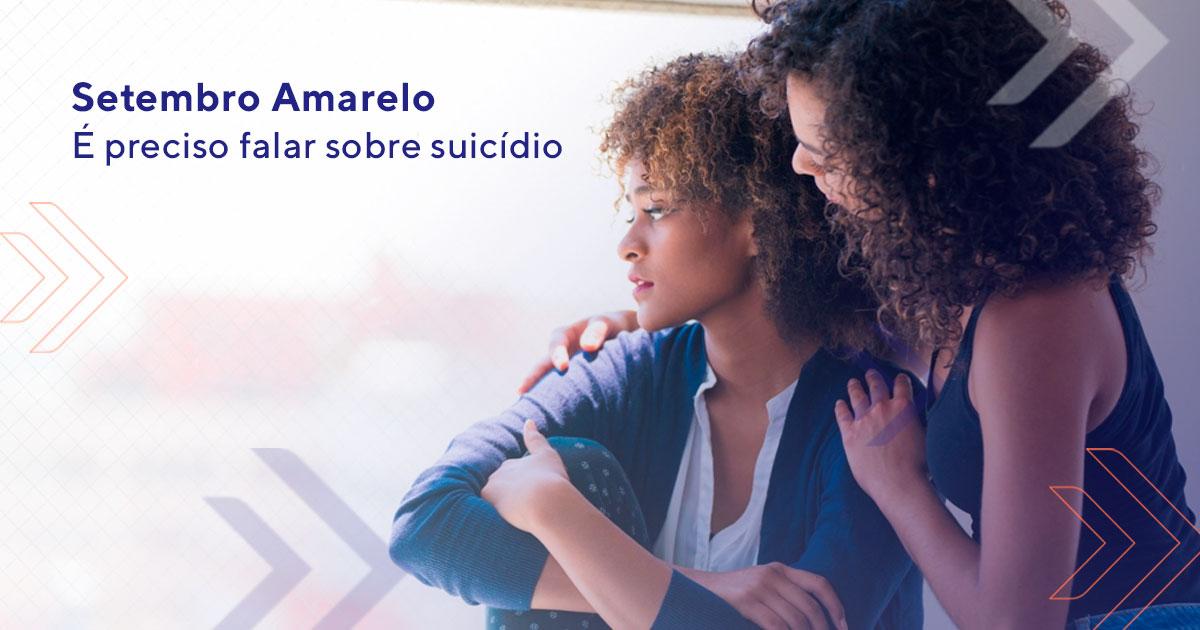 Setembro Amarelo É preciso falar sobre suicídio