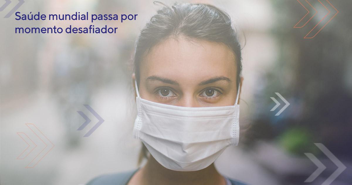 Saúde mundial passa por momento desafiador