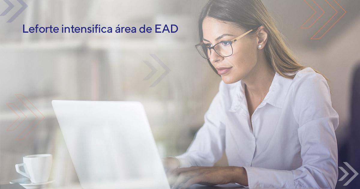 Leforte Intensifica área de EAD