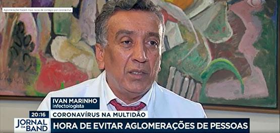 Jornal da Band entrevista Dr. Ivan Marinho em reportagem sobre aglomerações e coronavírus