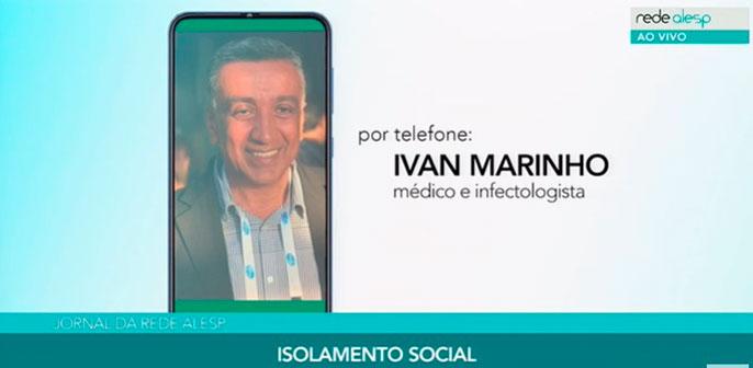 Ivan Marinho fala sobre a importância do isolamento social para a Rádio e TV Alesp